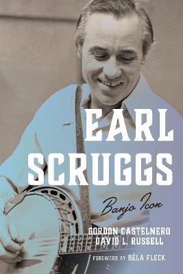 Earl Scruggs: Banjo Icon by Gordon Castelnero
