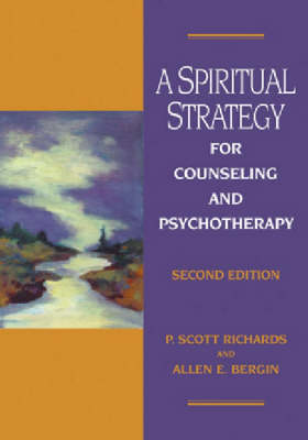 A Spiritual Strategy for Counseling and Psychotherapy by P.Scott Richards