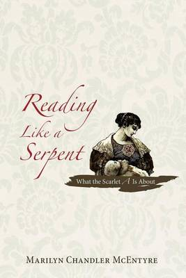 Reading Like a Serpent by Marilyn Chandler McEntyre