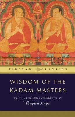Wisdom of the Kadam Masters by Geshe Thupten Jinpa