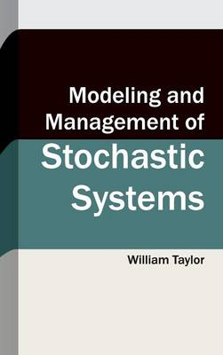 Modeling and Management of Stochastic Systems by William Taylor