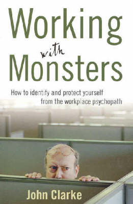 Working With Monsters by John Clarke