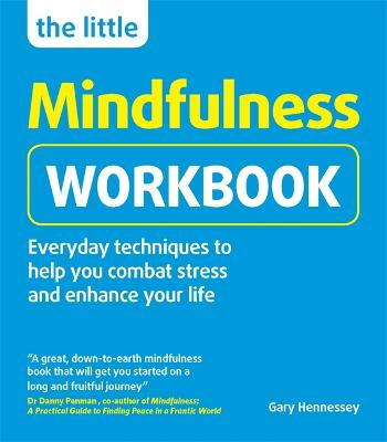 The Little Mindfulness Workbook by Gary Hennessy