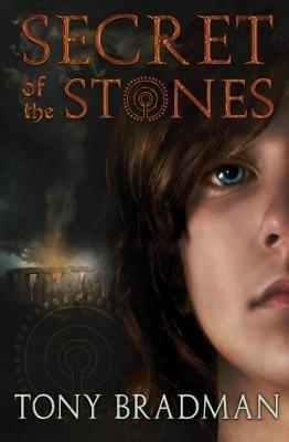 Secret of the Stones by Tony Bradman