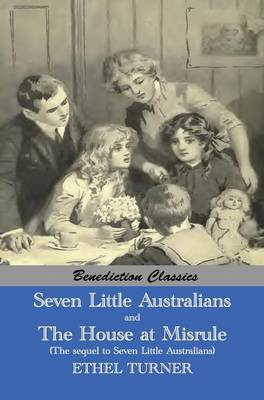 Seven Little Australians and the Family at Misrule (the Sequel to Seven Little Australians) [Illustrated] by Ethel Turner