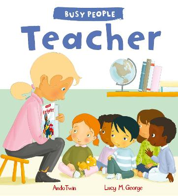Busy People: Teacher by Lucy M. George