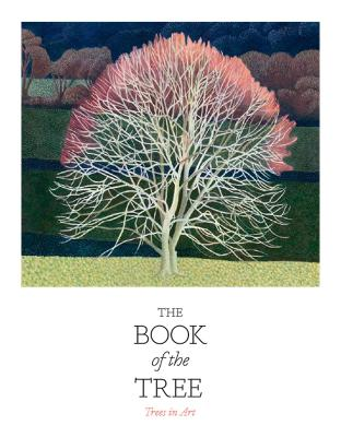 The Book of the Tree: Trees in Art by Angus Hyland