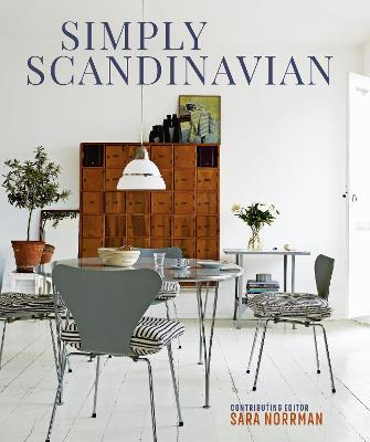 Simply Scandinavian: Calm, Comfortable and Uncluttered Homes book