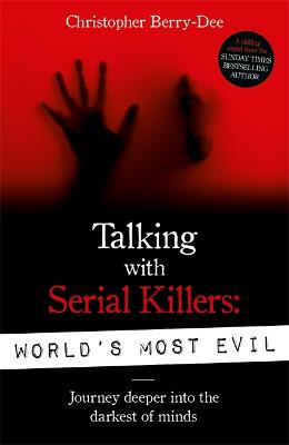 Talking With Serial Killers: World's Most Evil book