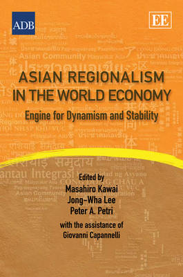 Asian Regionalism in the World Economy by Peter A. Petri