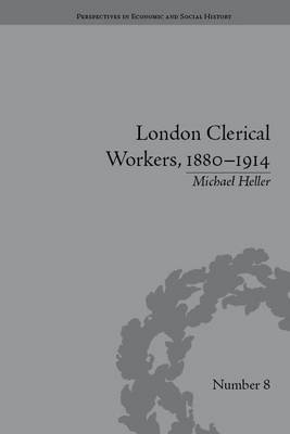 London Clerical Workers, 1880-1914 by Michael Heller