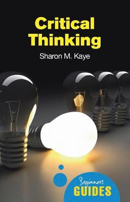 Critical Thinking by Sharon M. Kaye
