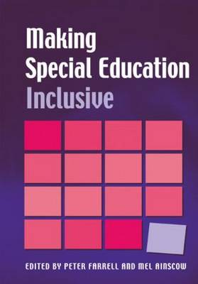 Making Special Education Inclusive by Peter Farrell