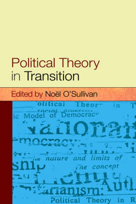 Political Theory In Transition by Noel O'Sullivan