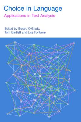 Choice in Language: Applications in Text Analysis by Garard O'Grady