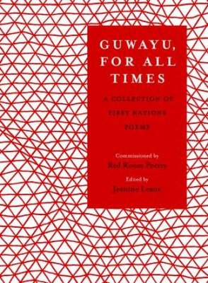Guwayu, for all times: A Collection of First Nations poems by Jeanine Leane