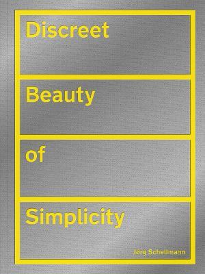 Discreet Beauty of Simplicity: Joerg Schellmann book