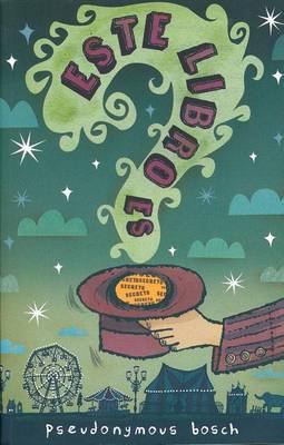 Este Libro Es Secreto- The Name of This Book Is a Secret by Pseudonymous Bosch