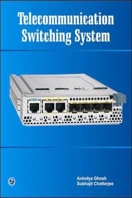 Telecommunication Switching System by A. Ghosh