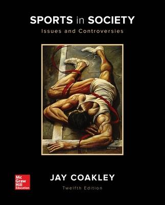 Sports in Society: Issues and Controversies by Jay Coakley