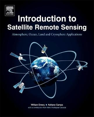 Introduction to Satellite Remote Sensing by William Emery