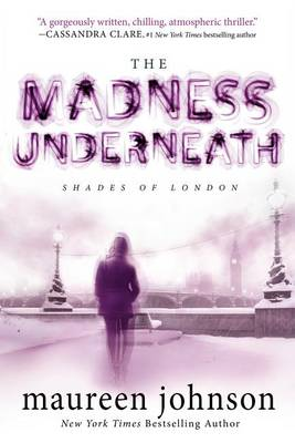 Madness Underneath by Maureen Johnson