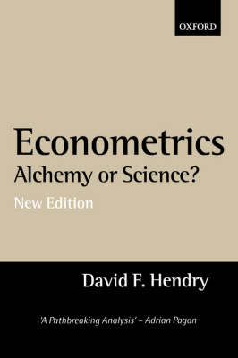 Econometrics: Alchemy or Science? by David F. Hendry