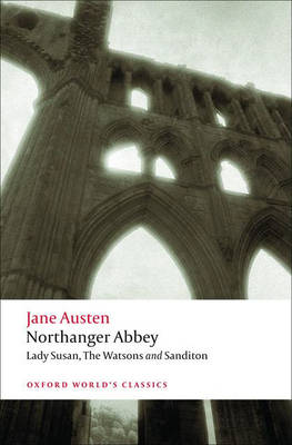 Northanger Abbey Northanger Abbey, Lady Susan, The Watsons, Sanditon WITH Lady Susan by Jane Austen