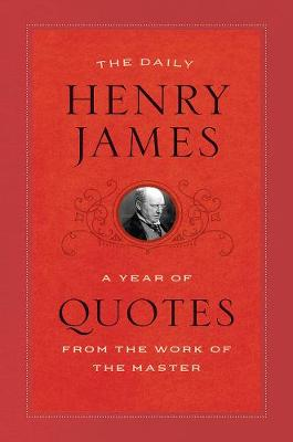 The Daily Henry James by Henry James