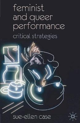 Feminist and Queer Performance book