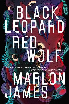 Black Leopard, Red Wolf: Dark Star Trilogy Book 1 by Marlon James