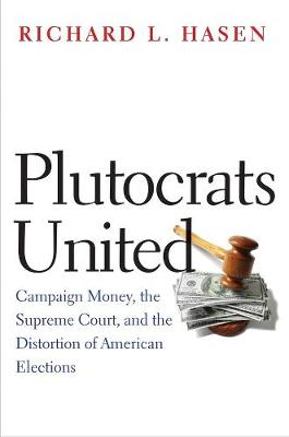 Plutocrats United by Richard L. Hasen