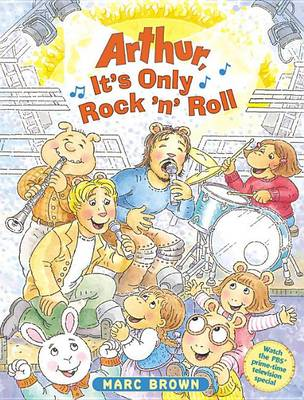 Arthur, It's Only Rock 'n' Roll by Marc Brown