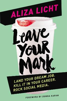 Leave Your Mark by Aliza Licht