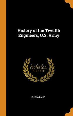 History of the Twelfth Engineers, U.S. Army book