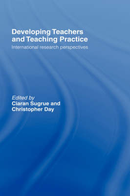 Developing Teachers and Teaching Practice by Christopher Day