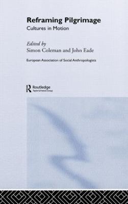 Reframing Pilgrimage by Simon Coleman