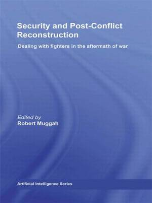 Security and Post-conflict Reconstruction by Robert Muggah
