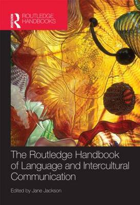 Routledge Handbook of Language and Intercultural Communication by Jane Jackson