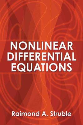 Nonlinear Differential Equations by Raimond A. Struble