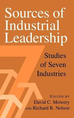 Sources of Industrial Leadership by David C. Mowery
