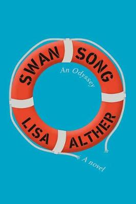 Swan Song: An Odyssey by Lisa Alther