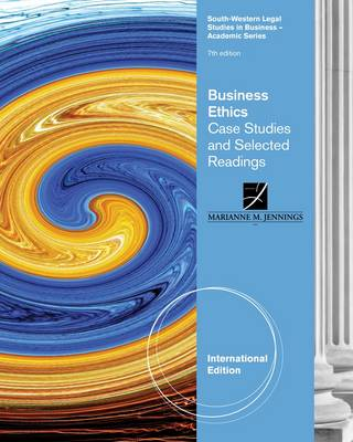 Business Ethics: Case Studies and Selected Readings, International Edition by Marianne Jennings