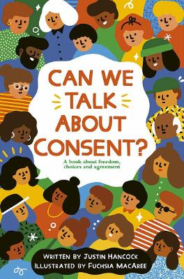 Can We Talk About Consent? by Justin Hancock