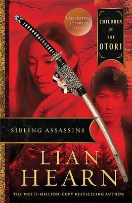 Sibling Assassins: Children of the Otori Book 2 by Lian Hearn