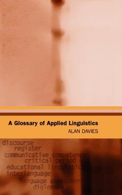 A Glossary of Applied Linguistics by Alan Davies