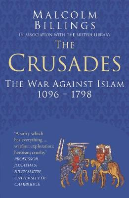 The Crusades Classic Histories Series by Malcolm Billings