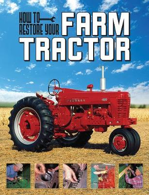 How to Restore Your Farm Tractor by Tharran E. Gaines