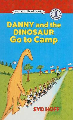 Danny and the Dinosaur Go to Camp by Syd Hoff