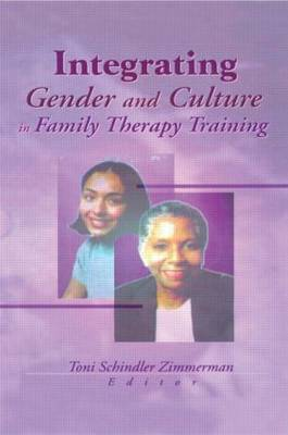 Integrating Gender and Culture in Family Therapy Training book